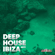 Разные артисты - Deep House Ibiza 2019