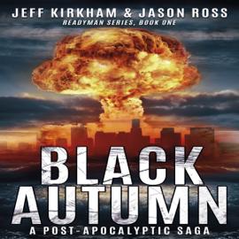 Black Autumn: A Post-Apocalyptic Saga (Unabridged) audiobook