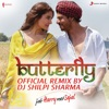 Butterfly Official Remix by DJ Shilpi Sharma From Jab Harry Met Sejal Single