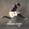 Morgan Evans - Morgan Evans - EP  artwork