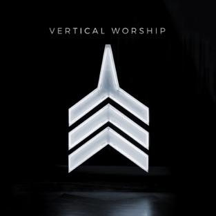 Vertical Worship – Vertical Worship