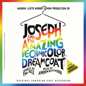 """Andrew Lloyd Webber, Donny Osmond & """"Joseph And The Amazing Technicolor Dreamcoat"""" 1992 Canadian Cast - Joseph and the Amazing Technicolor Dreamcoat (Canadian Cast Recording)"""