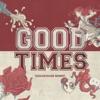 Good Times (GOLDHOUSE Remix) - Single ジャケット写真