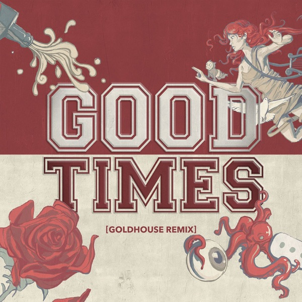 Good Times (GOLDHOUSE Remix) - Single