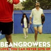 Love, You Can Never Give Up - Single, Beangrowers