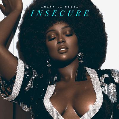 Insecure - Amara La Negra song