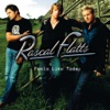 Rascal Flatts - Bless the Broken Road