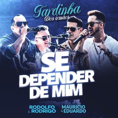 Se Depender de Mim (Ao Vivo) - Single - Rodolfo e Rodrigo