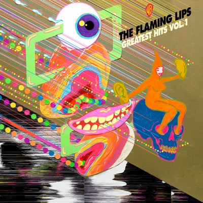 Greatest Hits, Vol. 1 - The Flaming Lips