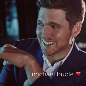 love Deluxe Edition  Michael Bublé Michael Bublé album songs, reviews, credits