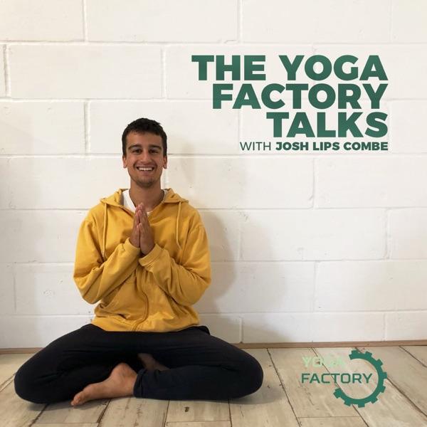 The Yoga Factory Talks
