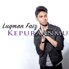 Download Video Kepuraanmu - Luqman Faiz