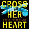 Sarah Pinborough - Cross Her Heart artwork