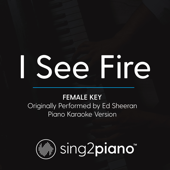 I See Fire (Female Key) Originally Performed by Ed Sheeran] [Piano Karaoke Version]