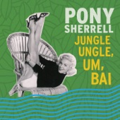 Pony Sherrell - Don't Put Off Til Tomorrow