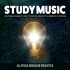 Music for Studying - Alpha Brain Waves & Binaural Beats Library