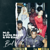 Bad Vibe - M.O, Lotto Boyzz & Mr Eazi