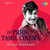 The Pride of Tamil Cinema - Sivaji Ganesan