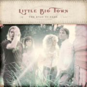 The Road to Here - Little Big Town - Little Big Town