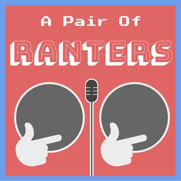 A Pair of Ranters