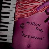 Huron John - Friendzone