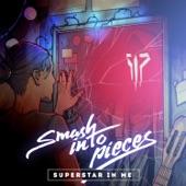 Smash Into Pieces - Superstar in Me
