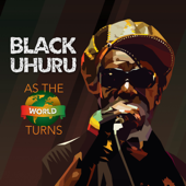 As The World Turns-Black Uhuru