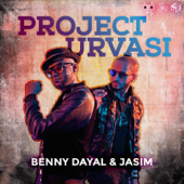 Project Urvasi (feat. Benny Dayal)