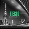 Clublife, Vol. 5 - China, Tiësto