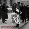 God's Not Dead, Newsboys