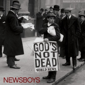 Newsboys - God's Not Dead (Like a Lion)