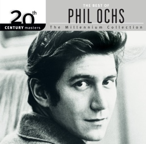 20th Century Masters - The Millennium Collection: The Best of Phil Ochs