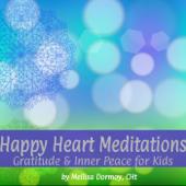 Happy Heart Meditations: Gratitude & Inner Peace for Kids