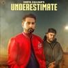 Underestimate feat Gurlej Akhtar Deep Jandu Single
