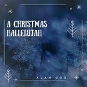 A Christmas Hallelujah-Alan Cox