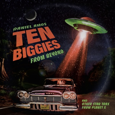 Ten Biggies from Beyond - Daniel Amos