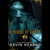 Kevin Hearne - A Plague of Giants: A Novel (Unabridged)  artwork