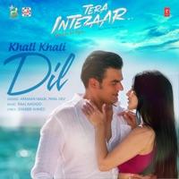 Khali Khali Dil (Album Tera Intezaar) thumbnail