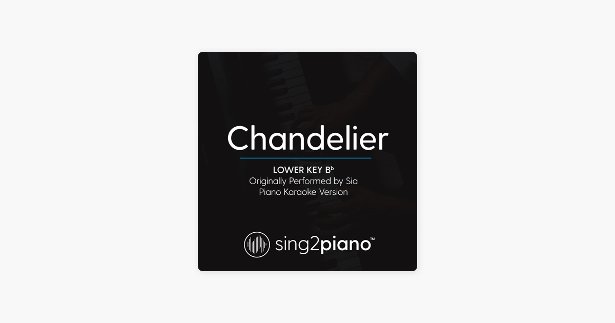 Chandelier lower key bb originally performed by sia piano chandelier lower key bb originally performed by sia piano karaoke version single by sing2piano on apple music reheart Gallery