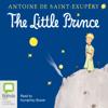The Little Prince (Unabridged) - Antoine de Saint-Exupéry