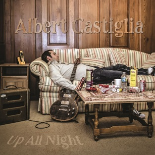 Up All Night – Albert Castiglia