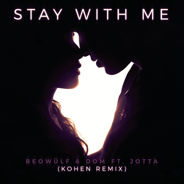 Stay With Me (feat. Jotta) - Beowülf & Dom song image