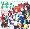 ANIMATION DERBY 01 Make debut! - Single