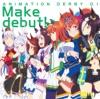 TVアニメ『ウマ娘 プリティーダービー』ANIMATION DERBY 01 Make debut! - Single ジャケット写真