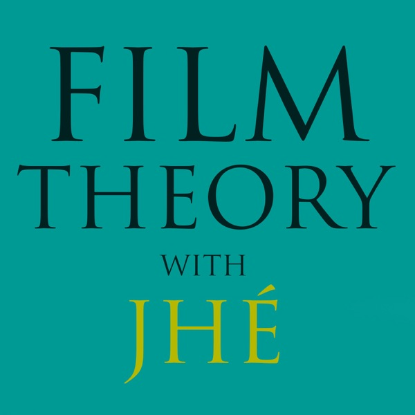 Film Theory with Jhé