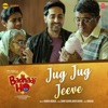 Jug Jug Jeeve From Badhaai Ho Single