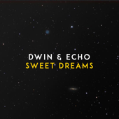 Sweet Dreams - D-Win & Echo