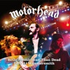 Better Motörhead Than Dead (Live At Hammersmith), Motörhead