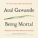 Atul Gawande - Being Mortal