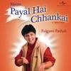 Maine Payal Hai Chhankai Other Hits